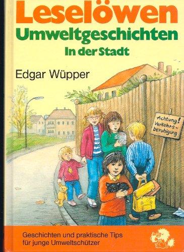 9783785523520: Leselöwen-Umweltgeschichten: In der Stadt