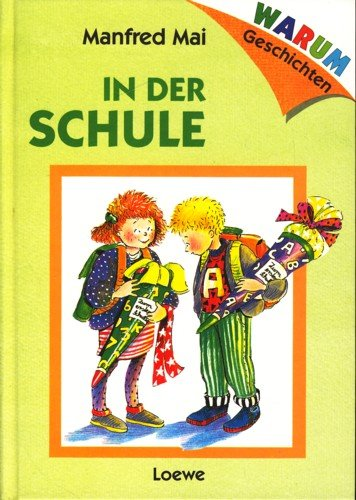 Warum- Geschichten: In der Schule. ( Ab: N/a