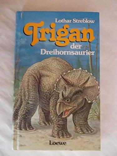9783785525104: Trigan, der Dreihornsaurier. ( Ab 10 J.)