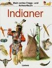 Mein erstes Frage- und Antwortbuch, Indianer: Lunkenbein, Marilis, Piel,
