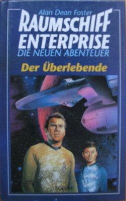 Der Überlebende. Raumschiff Enterprise - Die neuen Abenteuer Alan Dean Foster - Der Überlebende. Raumschiff Enterprise - Die neuen Abenteuer Alan Dean Foster