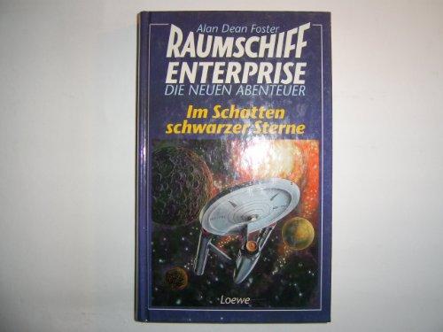 Raumschiff Enterprise Im Schatten schwarzer Sterne. - Foster,, Alan Dean und aus dem Amerikan. übers. Hermann Martlreiter