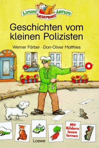 Geschichten vom kleinen Polizisten.: Färber, Werner; Matthies,