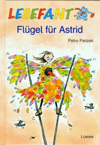 9783785529973: Lesefant. Fl�gel f�r Astrid. ( Ab 7 J.).