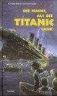 Die Nacht, als die Titanic sank.: Zimmermann, Christa-Maria: