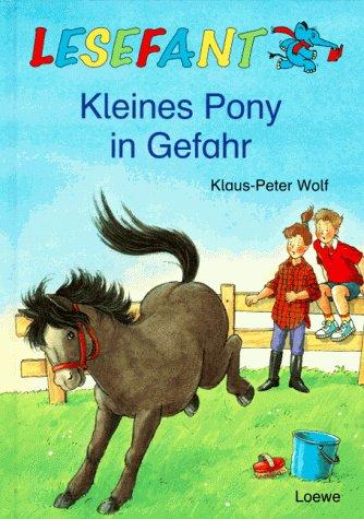 Lesefant. Kleines Pony in Gefahr. ( Ab 7 J.).: Klaus-Peter Wolf