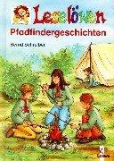 Leselöwen Pfadfindergeschichten. ( Ab 8 J.). - Schreiber, Bernd; Knipping, Jutta