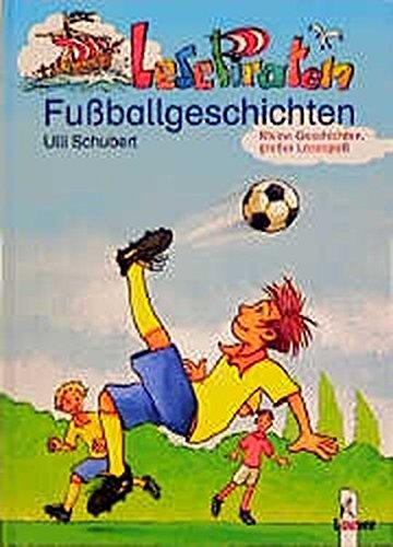 9783785535585: Lesepiraten Fußballgeschichten: Kleine Geschichten, großer Lesespaß