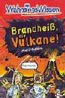 9783785538081: Brandheiß, die Vulkane!