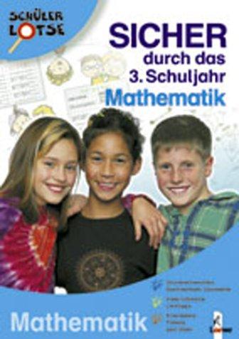 Sicher durch das 3.Schuljahr. Mathematik : [Grundrechenarten, Sachrechnen, Geometrie ; viele hilfreiche Lerntipps ; Einmaleins-Tabelle zum Üben]