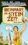 WahnsinnsWissen. Beinhart, die Steinzeit. ( Ab 10 J.). (378553941X) by Terry Deary; Martin Brown