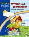 9783785541074: Wetter und Jahreszeiten. Mein erstes Sachbuch zum Malen und Rätseln.