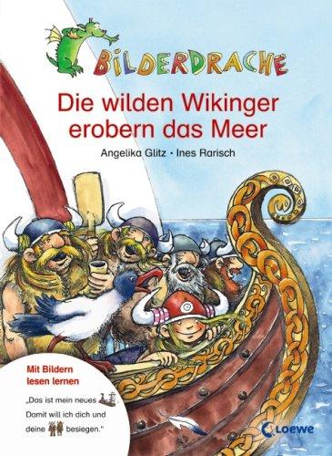 9783785541784: Bilderdrache. Die wilden Wikinger erobern das Meer