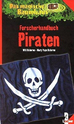 Das magische Baumhaus, Forscherhandbuch Piraten (3785542259) by Mary Pope Osborne; Robert (Rooobert) Bayer; Sal Murdocca; Will Osborne