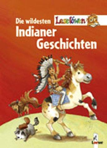 9783785543757: Die wildesten Leselöwen-Indianergeschichten