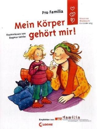 9783785544358: Mein Körper gehört mir!: Ein Aufklärungsbuch der PRO FAMILIA