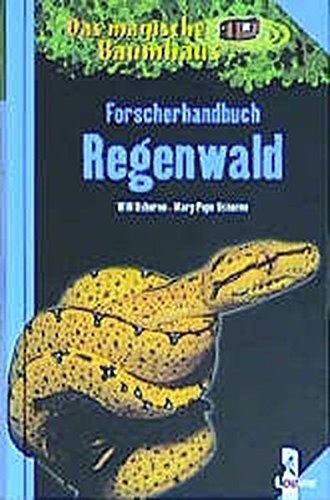 Das magische Baumhaus. Forscherhandbuch Regenwald. ( Ab 8 J.). (3785544413) by Mary Pope Osborne; Will Osborne; Sal Murdocca; Robert (Rooobert) Bayer