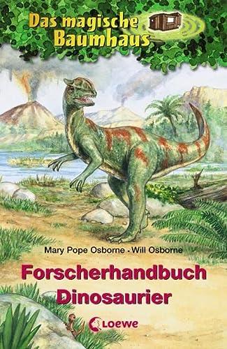 Das magische Baumhaus. Forscherhandbuch Dinosaurier: Mary Pope Osborne; Will Osborne