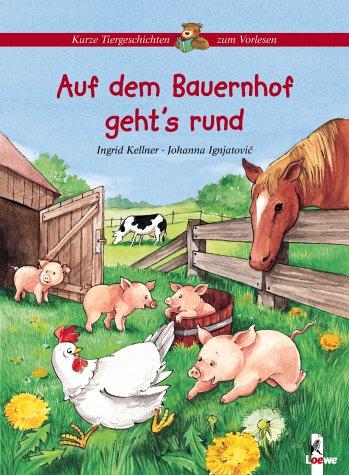 9783785547731: Auf Dem Bauernhof Geht's Rund