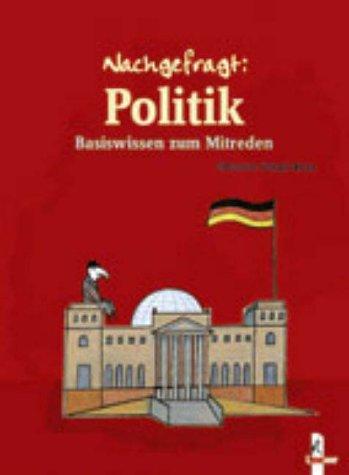 9783785548400: Nachgefragt: Politik. Basiswissen zum Mitreden. (Ab 12 J.).
