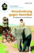 9783785548554: Tatort Geschichte. Verschwörung gegen Hannibal: Ein Ratekrimi aus der Römerzeit