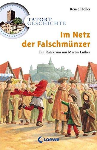 9783785549100: Tatort Geschichte. Im Netz der Falschm�nzer: Ein Ratekrimi um Martin Luther