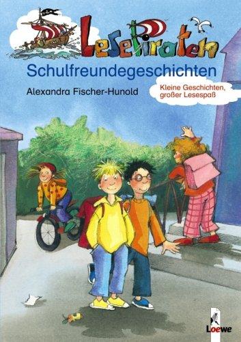 9783785555149: Lesepiraten Schulfreundegeschichten: Kleine Geschichten, großer Lesespaß