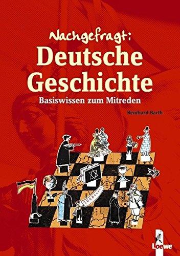 9783785555798: Nachgefragt: Deutsche Geschichte: Basiswissen zum Mitreden
