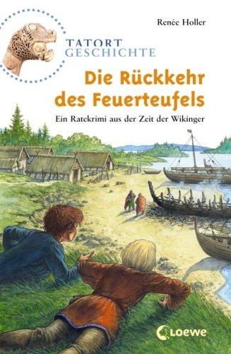 9783785557273: Tatort Geschichte. Die Rückkehr des Feuerteufels: Ein Ratekrimi aus der Zeit der Wikinger