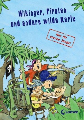 9783785560747: Lesepiraten Wikinger, Piraten und andere wilde Kerle - nur für starke Jungs!: Sonderband