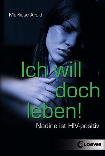 9783785563144: Ich will doch leben!: Nadine ist HIV-positiv