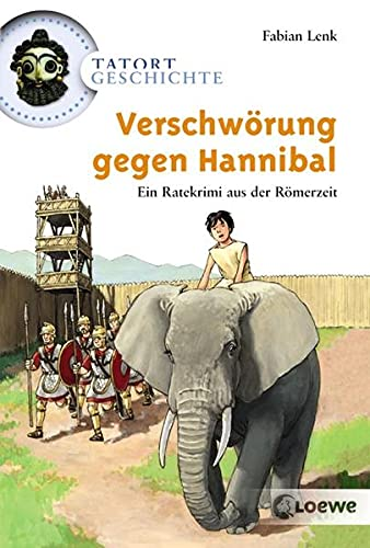 9783785564530: Tatort Geschichte. Verschw�rung gegen Hannibal: Ein Ratekrimi aus der R�merzeit