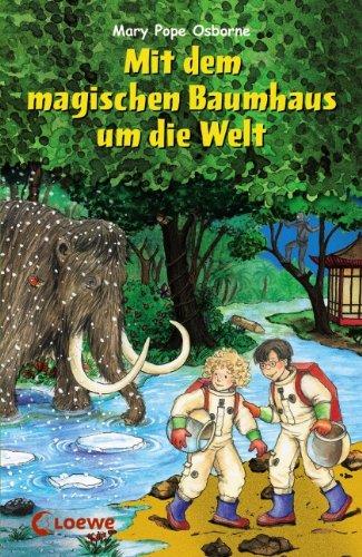 9783785564936: Mit dem magischen Baumhaus um die Welt: Im Land der Samurai. Gefahr am Amazonas. Im Reich der Mammuts. Abenteuer auf dem Mond