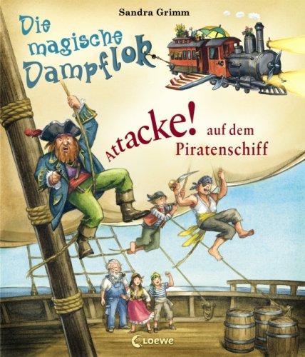 9783785565223: Attacke! auf dem Piratenschiff: Die magische Dampflok