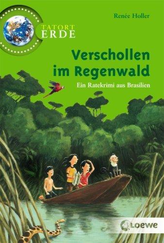 9783785567401: Tatort Erde. Verschollen im Regenwald
