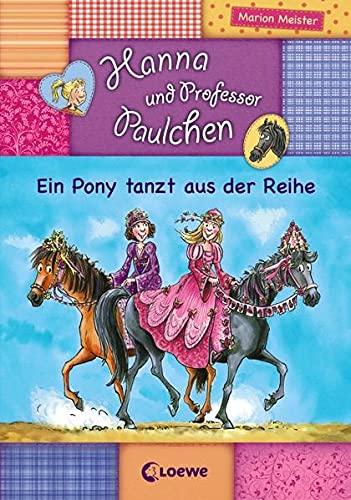 9783785568507: Hanna und Professor Paulchen 04. Ein Pony tanzt aus der Reihe