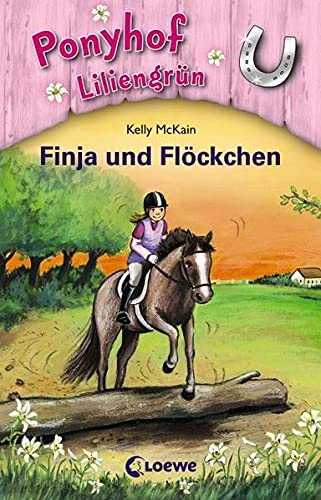 Ponyhof Liliengrün 09.Finja und Flöckchen: McKain, Kelly