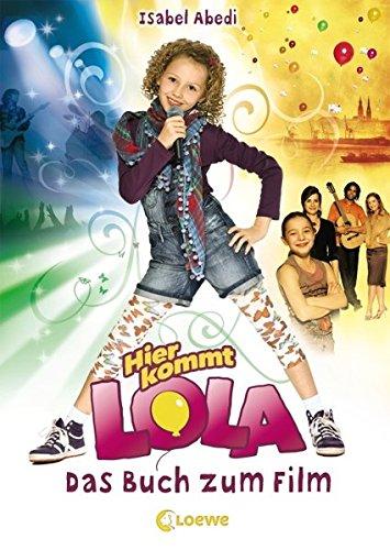 9783785571392: Hier kommt Lola! - Das Buch zum Film