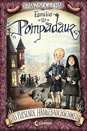 9783785571750: Familie Pompadauz 01. Das pupsende Hängebauchschwein