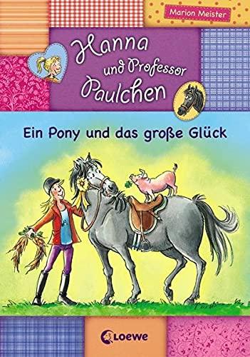 9783785571774: Hanna und Professor Paulchen 05. Ein Pony und das große Glück
