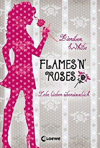9783785572382: Lebe lieber übersinnlich - Flames 'n' Roses