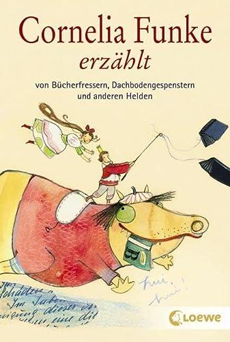 9783785572702: Cornelia Funke erzählt von Bücherfressern, Dachbodengespenstern und anderen Helden
