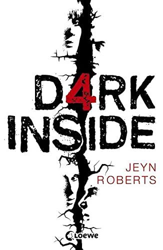 Dark inside. Jeyn Roberts. Aus dem Engl.: Roberts, Jeyn, Bea