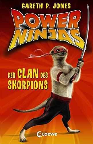 Power Ninjas 01. Der Clan des Skorpions: Jones, Gareth P.