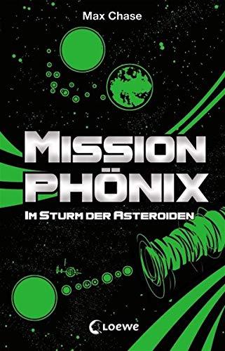 9783785576328: Mission Ph�nix - Im Sturm der Asteroiden
