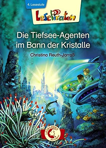 9783785576649: Lesepiraten - Die Tiefsee-Agenten im Bann der Kristalle