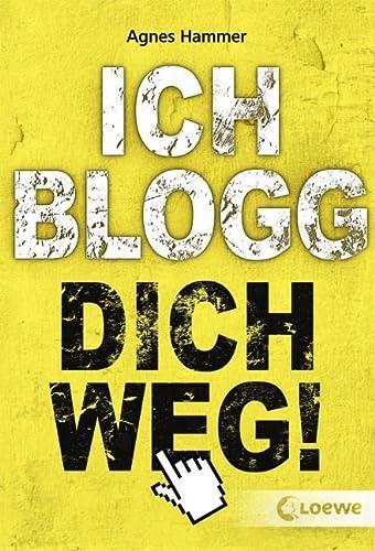 9783785577066: Ich blogg dich weg!