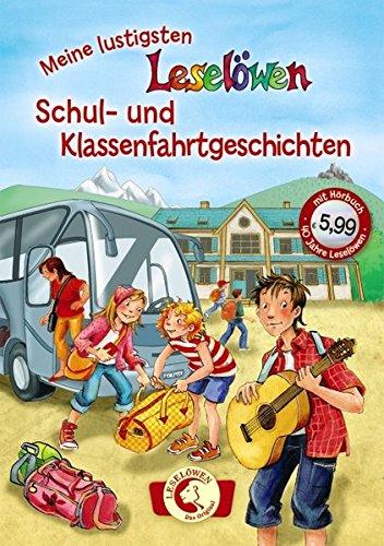 9783785580967: Leselöwen - das Original: Meine lustigsten Leselöwen-Schul- und Klassenfahrtgeschichten