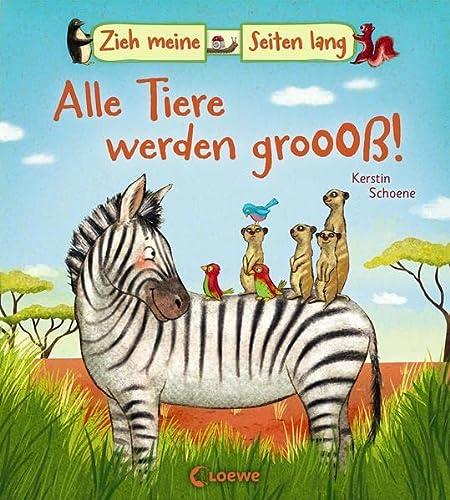 9783785581520: Zieh meine Seiten lang - Alle Tiere werden groß!