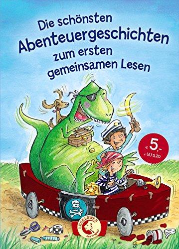 Leselöwen - Das Original - Die schönsten Abenteuergeschichten zum ersten gemeinsamen ...